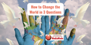 How to change the world in 3 questions
